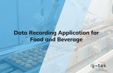 Data Recording Application for Food and Beverage-G-tek Corporation