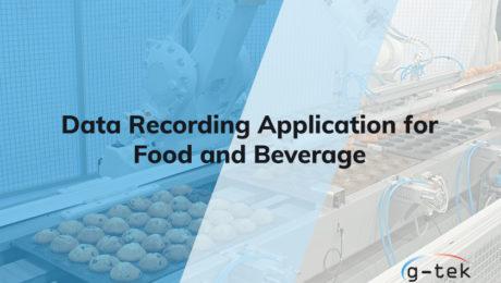 Data Recording Application for Food and Beverage-G-tek Corporation