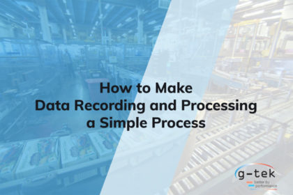 How to Make Data Recording and Processing a Simple Process-G-tek Corporation