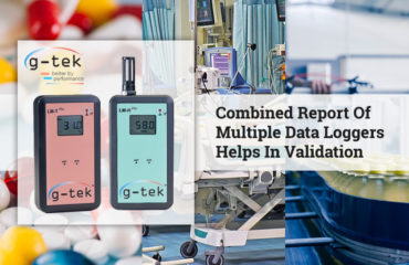 Combined Report Of Multiple Data Loggers Helps In Validation-G-Tek Corporation Pvt Ltd