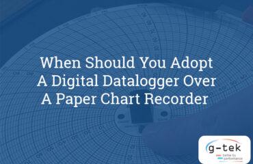 When-Should-You-Adopt-a-Digital-Datalogger-Over-a-Paper-Chart-Recorder--G-Tek-Corporation-Pvt-Ltd