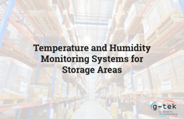 Temperature and humidity monitoring systems for storage areas-G-Tek Corporation Pvt Ltd